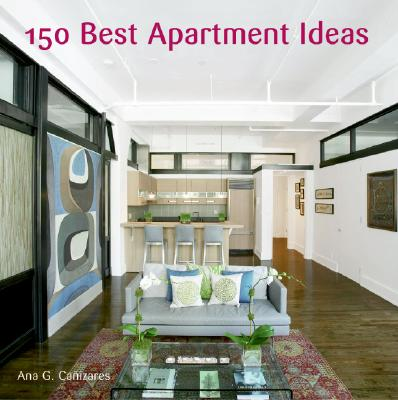 150 Best Apartment Ideas By Asensio, Paco (EDT)/ Canizares, Ana (EDT)