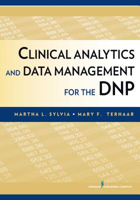 Clinical Analytics and Data Management for the Dnp By Sylvia, Martha/ Terhaar, Mary